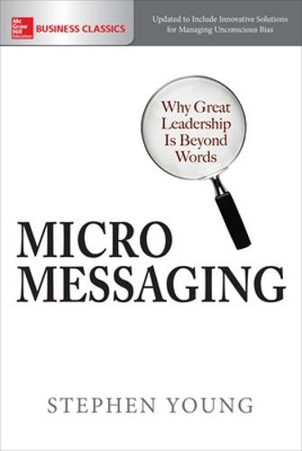 Micromessaging: Why Great Leadership is Beyond Words (Paperback)