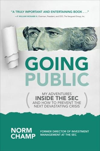 Going Public: My Adventures Inside the SEC and How to Prevent the Next Devastating Crisis (Hardback)