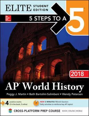5 Steps to a 5: AP World History 2018, Elite Student Edition (Hardback)