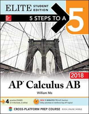 5 Steps to a 5: AP Calculus AB 2018 Elite Student Edition (Hardback)