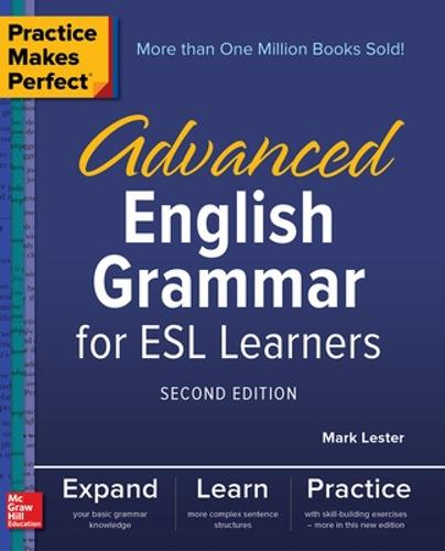 Practice Makes Perfect: Advanced English Grammar for ESL Learners, Second Edition (Paperback)