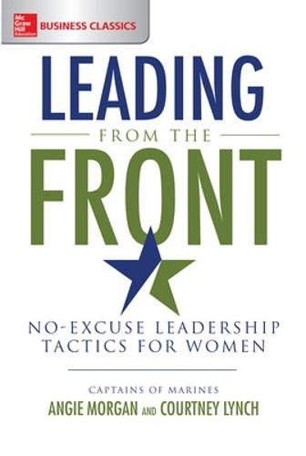 Leading From the Front: No-Excuse Leadership Tactics for Women (Paperback)
