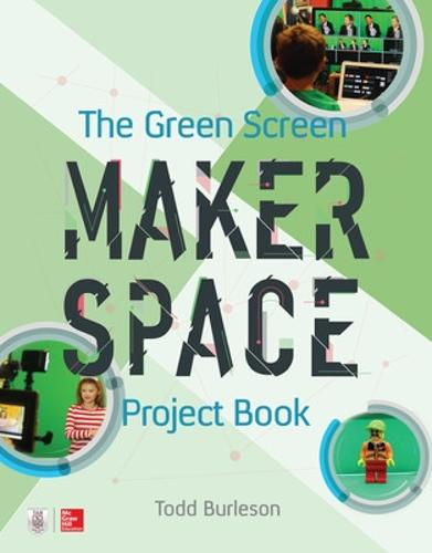 The Green Screen Makerspace Project Book (Paperback)