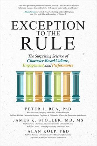 Exception to the Rule: The Surprising Science of Character-Based Culture, Engagement, and Performance (Hardback)