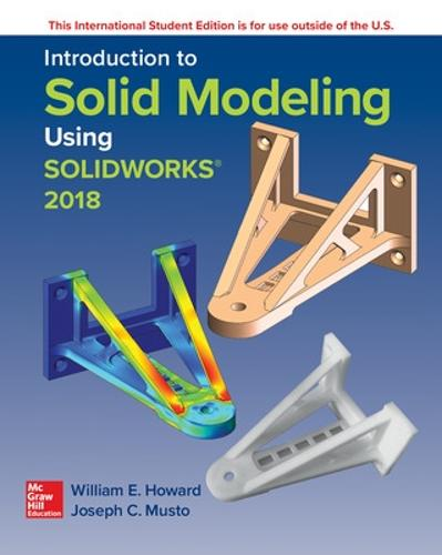 Introduction to Solid Modeling Using SolidWorks 2018 (Paperback)