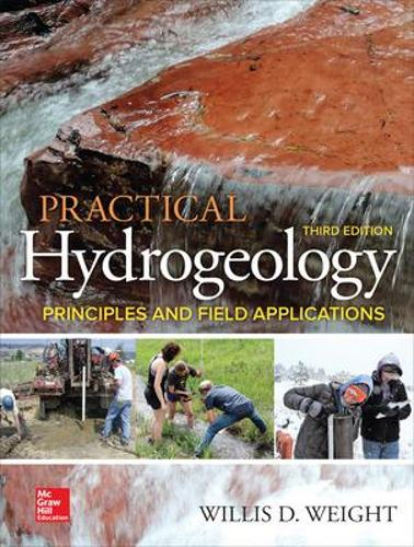 Practical Hydrogeology: Principles and Field Applications, Third Edition (Paperback)