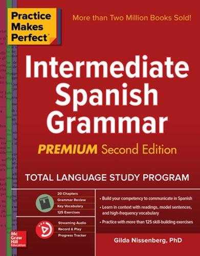 Practice Makes Perfect: Intermediate Spanish Grammar, Premium Second Edition (Paperback)