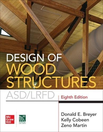 Design of Wood Structures- ASD/LRFD, Eighth Edition (Paperback)