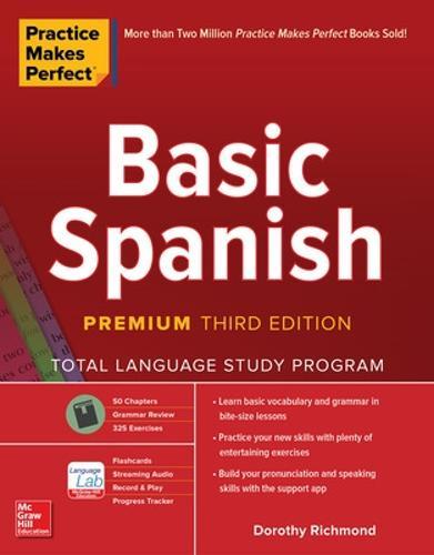 Practice Makes Perfect: Basic Spanish, Premium Third Edition (Paperback)