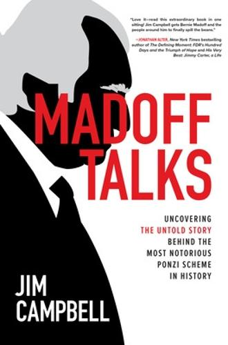 Madoff Talks: Uncovering the Truth Behind the Biggest Ponzi Scheme in History (Paperback)