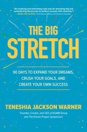 The Big Stretch: 90 Days to Expand Your Dreams, Crush Your Goals, and Create Your Own Success (Hardback)