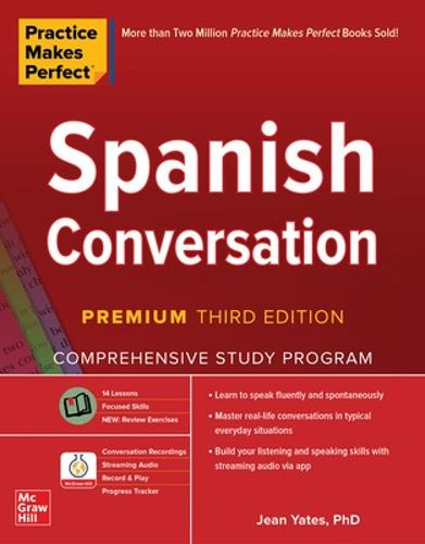Practice Makes Perfect: Spanish Conversation, Premium Third Edition (Paperback)