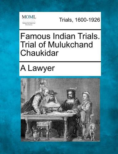 Famous Indian Trials. Trial of Mulukchand Chaukidar (Paperback)