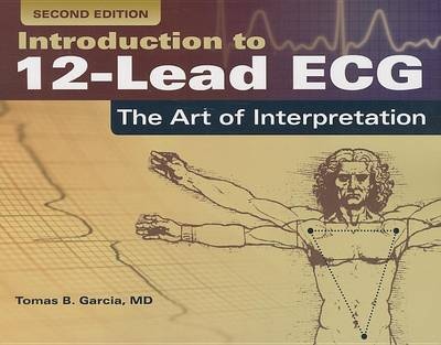 Introduction To 12-Lead ECG: The Art Of Interpretation (Paperback)