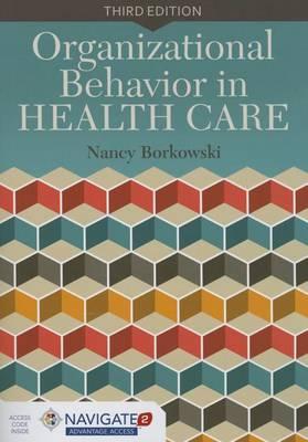 Organizational Behavior In Health Care (Hardback)