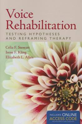 Voice Rehabilitation: Testing Hypotheses And Reframing Therapy (Paperback)