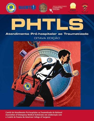 PHTLS Portuguese: Atendimento Pr -Hospitalar Traumatizado (Paperback)