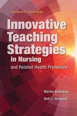 Innovative Teaching Strategies In Nursing And Related Health Professions (Paperback)