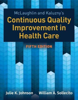 Mclaughlin & Kaluzny's Continuous Quality Improvement In Health Care (Paperback)