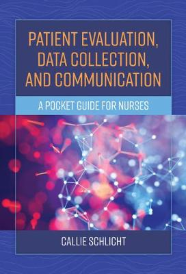 Patient Evaluation, Data Collection, And Communication (Paperback)