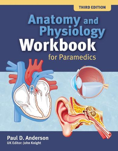 Anatomy And Physiology Workbook For Paramedics (United Kingdom Edition) (Paperback)