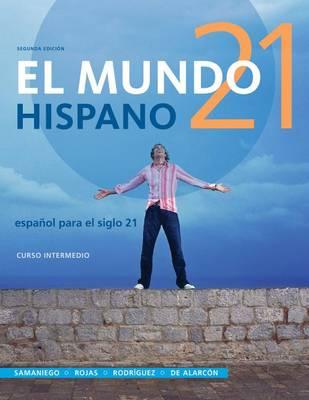 El Mundo 21 Hispano, Curso Intermedio: Espanol Para el Siglo 21