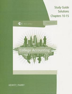 Study Guide Solutions, Chapters 10-15 for Heintz/Parry's College Accounting (Paperback)