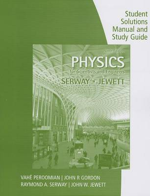 Physics for Scientists and Engineers: Student Solutions Manual and Study Guide (Paperback)