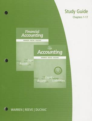 Study Guide, Chapters 1-17 for Warren/Reeve/Duchac's Accounting, 25th and Financial Accounting, 13th (Paperback)