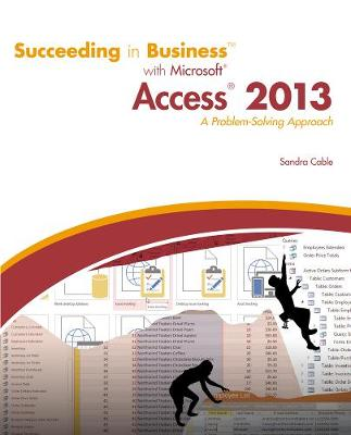Succeeding in Business with Microsoft (R) Access 2013: A Problem-Solving Approach (Paperback)