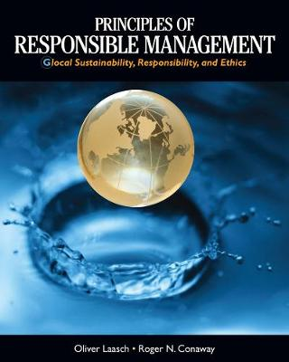 Principles of Responsible Management: Global Sustainability, Responsibility, and Ethics (Paperback)