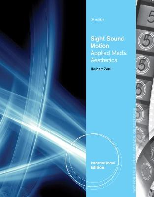 Sight, Sound, Motion: Applied Media Aesthetics, International Edition (Paperback)