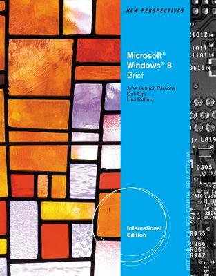 New Perspectives on Microsoft (R) Windows 8, Brief International Edition (Paperback)