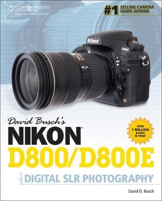 David Busch's Nikon D800/D800E Guide to Digital SLR Photography (Paperback)