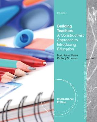 Building Teachers: A Constructivist Approach to Introducing Education, International Edition (Paperback)