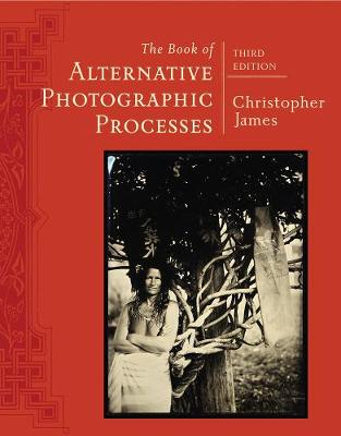 The Book of Alternative Photographic Processes (Paperback)