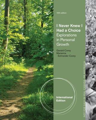 I Never Knew I Had A Choice: Explorations in Personal Growth, International Edition (Paperback)