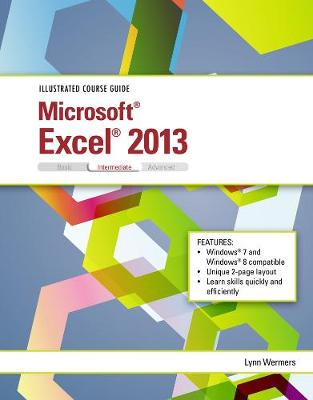 Illustrated Course Guide: Microsoft (R) Excel (R) 2013 Intermediate (Spiral bound)