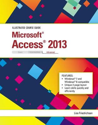 Illustrated Course Guide: Microsoft Access 2013 Advanced (Spiral bound)