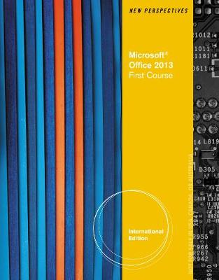 New Perspectives on Microsoft Office 2013 First Course, Enhanced Edition (Paperback)
