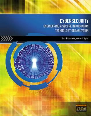 Cybersecurity: Engineering a Secure Information Technology Organization (Paperback)