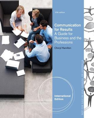 Communicating for Results: A Guide for Business and the Professions, International Edition (Paperback)