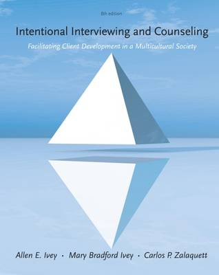Cengage Advantage Books: Intentional Interviewing and Counseling: Facilitating Client Development in a Multicultural Society - Cengage Advantage Books