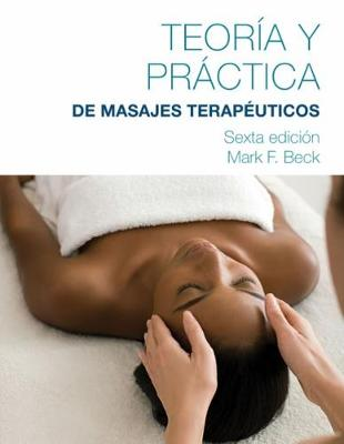 Spanish Translated Theory & Practice of Therapeutic Massage (Paperback)