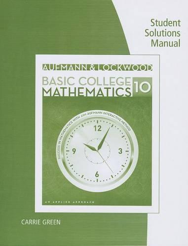 Student Solutions Manual for Aufmann/Lockwood's Basic College Math: An Applied Approach, 10th (Paperback)