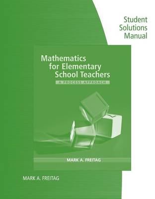 Mathematics for Elementary School Teachers: A Process Approach: Student Solutions Manual (Paperback)