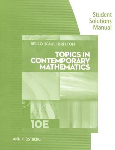 Student Solutions Manual for Bello/Kaul/Britton's Topics in Contemporary Mathematics, 10th (Paperback)