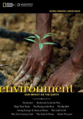 National Geographic Learning Reader: Environment: Our Impact on the Earth (with eBook Printed Access Card)