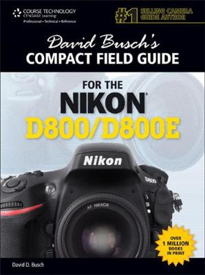 David Busch's Compact Field Guide for the Nikon D800/D800E (Spiral bound)