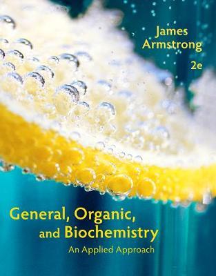 General, Organic, and Biochemistry: An Applied Approach (Hardback)